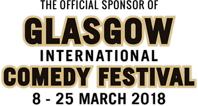 The Official Sponsor of The Whyte & Mackay Glasgow International Comedy Festival 8 - 25 March 2018